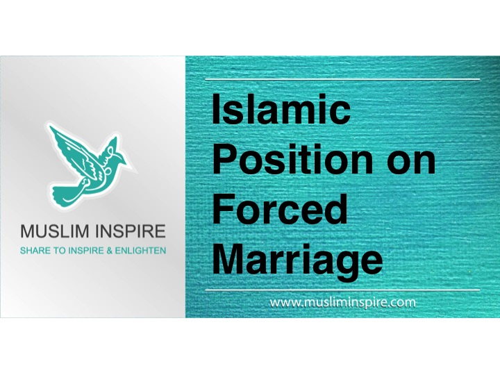 Islamic Position on Forced Marriage
