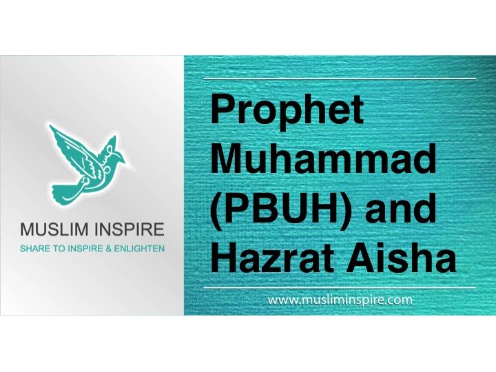 Prophet Muhammad (PBUH) and Hazrat Aisha