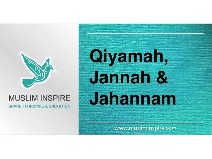 Qiyamah, Jannah & Jahannam