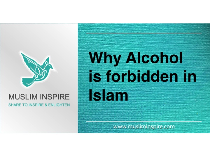 Why Alcohol is forbidden in Islam