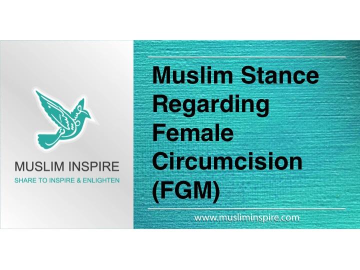 Muslim Stance Regarding Female Circumcision (FGM)