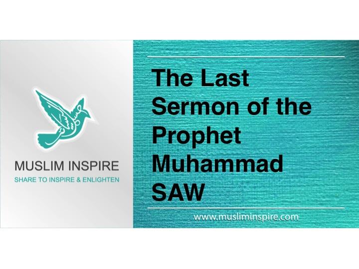 The Last Sermon of the Prophet Muhammad SAW
