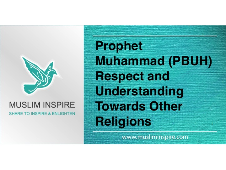 Prophet Muhammad (PBUH) Respect and Understanding Towards Other Religions