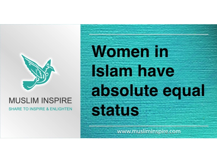 Women in Islam have absolute equal status