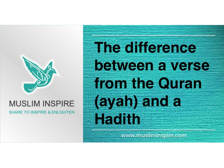 The difference between a verse from the Quran (ayah) and a Hadith